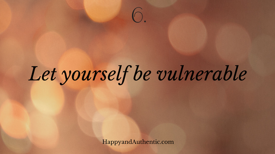vulnerable | Happy and Authentic